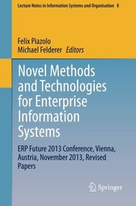 Novel Methods and Technologies for Enterprise Information Systems: ERP Future 2013 Conference, Vienna, Austria, November 2013, Revised Papers (Lecture Notes in Information Systems and Organisation)-cover