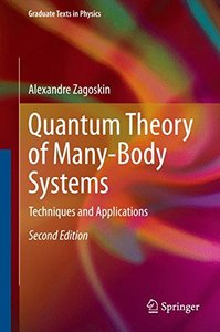 Quantum Theory of Many-Body Systems: Techniques and Applications (Graduate Texts in Physics)-cover