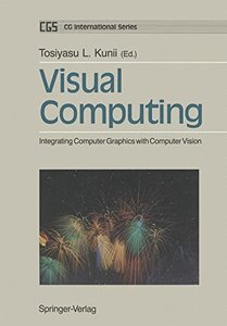 Visual Computing: Integrating Computer Graphics with Computer Vision (CG International Series)-cover