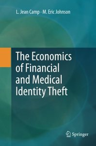 The Economics of Financial and Medical Identity Theft-cover