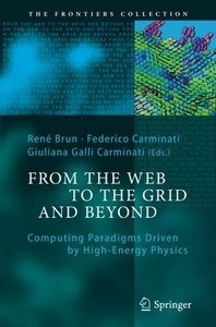 From the Web to the Grid and Beyond: Computing Paradigms Driven by High-Energy Physics (The Frontiers Collection)-cover