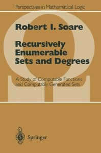 Recursively Enumerable Sets and Degrees: A Study of Computable Functions and Computably Generated Sets (Perspectives in Mathematical Logic)-cover