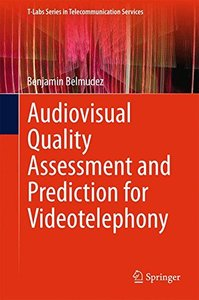 Audiovisual Quality Assessment and Prediction for Videotelephony (T-Labs Series in Telecommunication Services)-cover