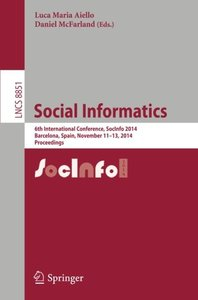 Social Informatics: 6th International Conference, SocInfo 2014, Barcelona, Spain, November 11-13, 2014, Proceedings (Lecture Notes in Computer Science)-cover