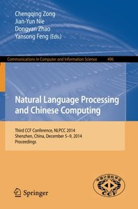 Natural Language Processing and Chinese Computing: Third CCF Conference, NLPCC 2014, Shenzhen, China, December 5-9, 2014. Proceedings (Communications in Computer and Information Science)-cover