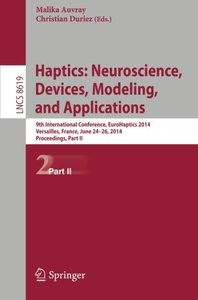 Haptics: Neuroscience, Devices, Modeling, and Applications: 9th International Conference, EuroHaptics 2014, Versailles, France, June 24-26, 2014, ... Part II (Lecture Notes in Computer Science)-cover