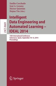 Intelligent Data Engineering and Automated Learning -- IDEAL 2014: 15th International Conference, Salamanca, Spain, September 10-12, 2014, Proceedings ... Applications, incl. Internet/Web, and HCI)-cover