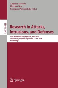 Research in Attacks, Intrusions and Defenses: 17th International Symposium, RAID 2014, Gothenburg, Sweden, September 17-19, 2014, Proceedings (Lecture ... Computer Science / Security and Cryptology)-cover
