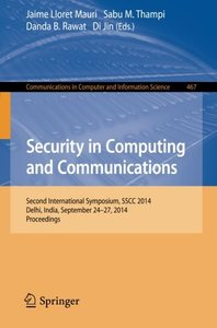 Security in Computing and Communications: Second International Symposium, SSCC 2014, Delhi, India, September 24-27, 2014. Proceedings (Communications in Computer and Information Science)-cover