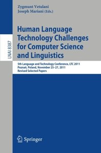 Human Language Technology Challenges for Computer Science and Linguistics: 5th Language and Technology Conference, LTC 2011, Poznan, Poland, November ... Papers (Lecture Notes in Computer Science)-cover