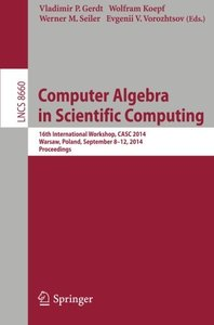 Computer Algebra in Scientific Computing: 16th International Workshop, CASC 2014, Warsaw, Poland, September 8-12, 2014. Proceedings (Lecture Notes in ... Computer Science and General Issues)-cover