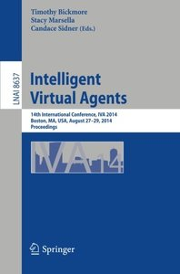 Intelligent Virtual Agents: 14th International Conference, IVA 2014, Boston, MA, USA, August 27-29, 2014, Proceedings (Lecture Notes in Computer Science)