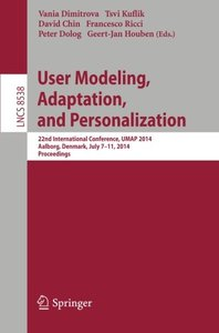 User Modeling, Adaptation and Personalization: 22nd International Conference, UMAP 2014, Aalborg, Denmark, July 7-11, 2014. Proceedings (Lecture Notes in Computer Science)-cover