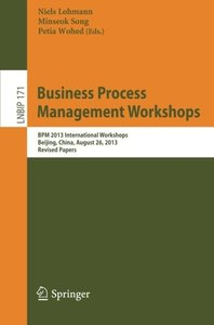 Business Process Management Workshops: BPM 2013 International Workshops, Beijing, China, August 26, 2013, Revised Papers (Lecture Notes in Business Information Processing)-cover