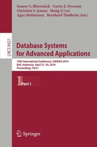 Database Systems for Advanced Applications: 19th International Conference, DASFAA 2014, Bali, Indonesia, April 21-24, 2014. Proceedings, Part I (Lecture Notes in Computer Science)-cover