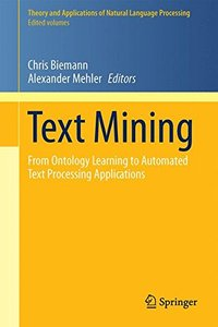 Text Mining: From Ontology Learning to Automated Text Processing Applications (Theory and Applications of Natural Language Processing)-cover