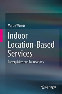 Indoor Location-Based Services: Prerequisites and Foundations-cover