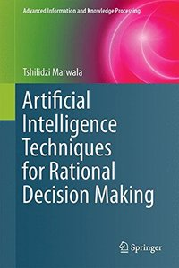 Artificial Intelligence Techniques for Rational Decision Making (Advanced Information and Knowledge Processing)-cover