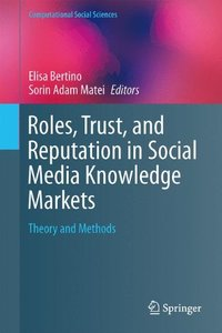 Roles, Trust, and Reputation in Social Media Knowledge Markets: Theory and Methods (Computational Social Sciences)-cover