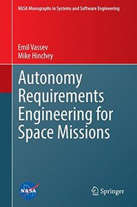 Autonomy Requirements Engineering for Space Missions (NASA Monographs in Systems and Software Engineering)-cover