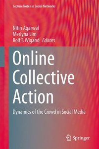 Online Collective Action: Dynamics of the Crowd in Social Media (Lecture Notes in Social Networks)-cover