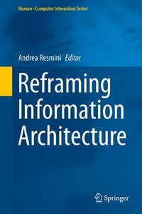 Reframing Information Architecture (Human-Computer Interaction Series)-cover