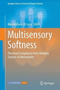 Multisensory Softness: Perceived Compliance from Multiple Sources of Information (Springer Series on Touch and Haptic Systems)-cover