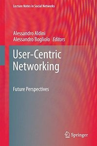 User-Centric Networking: Future Perspectives (Lecture Notes in Social Networks)-cover