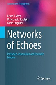 Networks of Echoes: Imitation, Innovation and Invisible Leaders (Computational Social Sciences)-cover