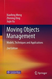 Moving Objects Management: Models, Techniques and Applications-cover