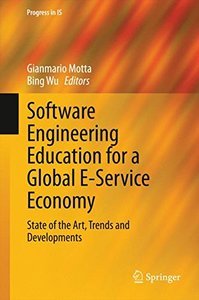 Software Engineering Education for a Global E-Service Economy: State of the Art, Trends and Developments (Progress in IS)
