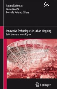 Innovative Technologies in Urban Mapping: Built Space and Mental Space (SxI - Springer for Innovation / SxI - Springer per l'Innovazione)-cover