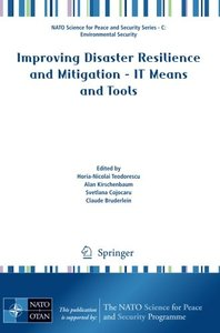 Improving Disaster Resilience and Mitigation - IT Means and Tools (NATO Science for Peace and Security Series C: Environmental Security)-cover