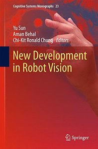 New Development in Robot Vision (Cognitive Systems Monographs)-cover