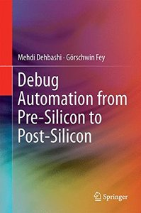 Debug Automation from Pre-Silicon to Post-Silicon-cover