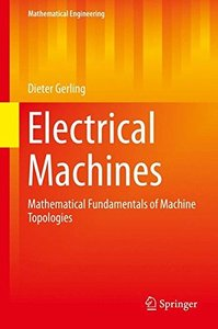 Electrical Machines: Mathematical Fundamentals of Machine Topologies (Mathematical Engineering)-cover
