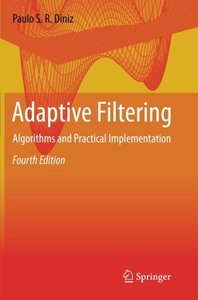 Adaptive Filtering: Algorithms and Practical Implementation ,4e
