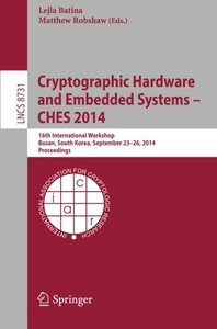 Cryptographic Hardware and Embedded Systems -- CHES 2014: 16th International Workshop, Busan, South Korea, September 23-26, 2014, Proceedings (Lecture ... Computer Science / Security and Cryptology)-cover