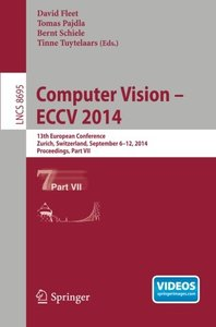 Computer Vision -- ECCV 2014: 13th European Conference, Zurich, Switzerland, September 6-12, 2014, Proceedings, Part VII (Lecture Notes in Computer Science) (English and Dutch Edition)
