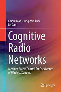 Cognitive Radio Networks: Medium Access Control for Coexistence of Wireless Systems-cover
