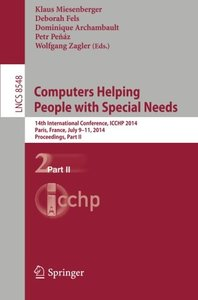 Computers Helping People with Special Needs: 14th International Conference, ICCHP 2014, Paris, France, July 9-11, 2014, Proceedings, Part II (Lecture Notes in Computer Science)-cover