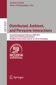 Distributed, Ambient, and Pervasive Interactions: Second International Conference, DAPI 2014, Held as Part of HCI International 2014, Heraklion, ... (Lecture Notes in Computer Science)-cover