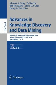 Advances in Knowledge Discovery and Data Mining: 18th Pacific-Asia Conference, PAKDD 2014, Tainan, Taiwan, May 13-16, 2014. Proceedings, Part II (Lecture Notes in Computer Science)-cover