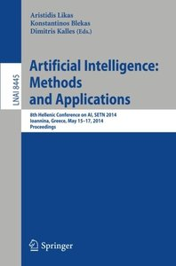 Artificial Intelligence: Methods and Applications: 8th Hellenic Conference on AI, SETN 2014, Ioannina, Greece, May, 15-17, 2014, Proceedings (Lecture Notes in Computer Science)-cover