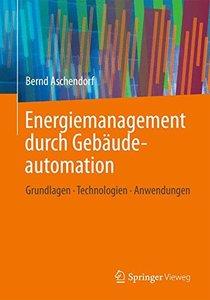 Energiemanagement durch Gebäudeautomation: Grundlagen - Technologien - Anwendungen (German Edition)-cover