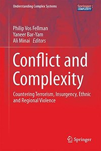 Conflict and Complexity: Countering Terrorism, Insurgency, Ethnic and Regional Violence (Understanding Complex Systems)-cover