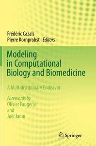 Modeling in Computational Biology and Biomedicine: A Multidisciplinary Endeavor-cover
