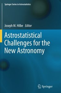 Astrostatistical Challenges for the New Astronomy (Springer Series in Astrostatistics)-cover