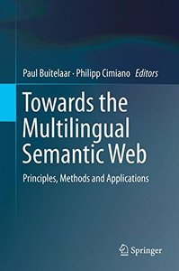 Towards the Multilingual Semantic Web: Principles, Methods and Applications-cover