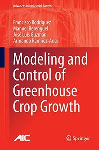 Modeling and Control of Greenhouse Crop Growth (Advances in Industrial Control)-cover